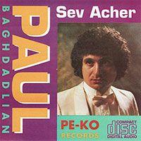 Paul Baghdadlian - Sev acher