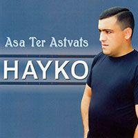 Hayko Ghevondyan - Asa Ter Astvats