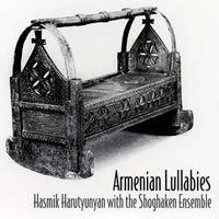 Shoghaken Ensemble - Armenian Lullabies (with  Hasmik Harutyunyan)