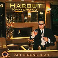 Harout Xachoyan - Ari Sirenq Irar