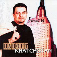 Harout Xachoyan - Sweet 16