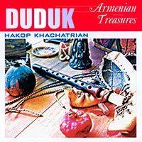 Hakop Khachatrian - Duduk: Armenian Treasures