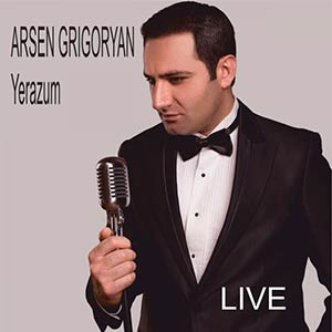 Arsen Grigoryan - Yerazum (Live)