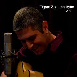 Tigran Zhamkochyan - Ani