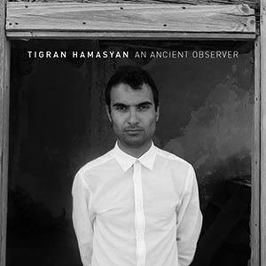 Tigran Hamasyan - An Ancient Observer