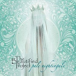 The Beautified Project - Pale Nightingale