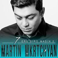 Martin Mkrtchyan - 7 Erg Siro Masin 2