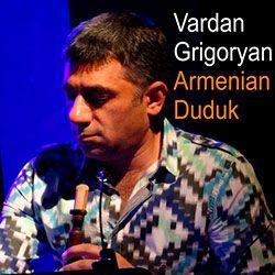 Vardan Grigoryan - Armenian Duduk