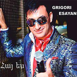 Grigori Yesayan - Hay Es