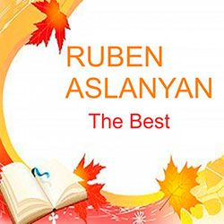 Ruben Aslanyan - The Best